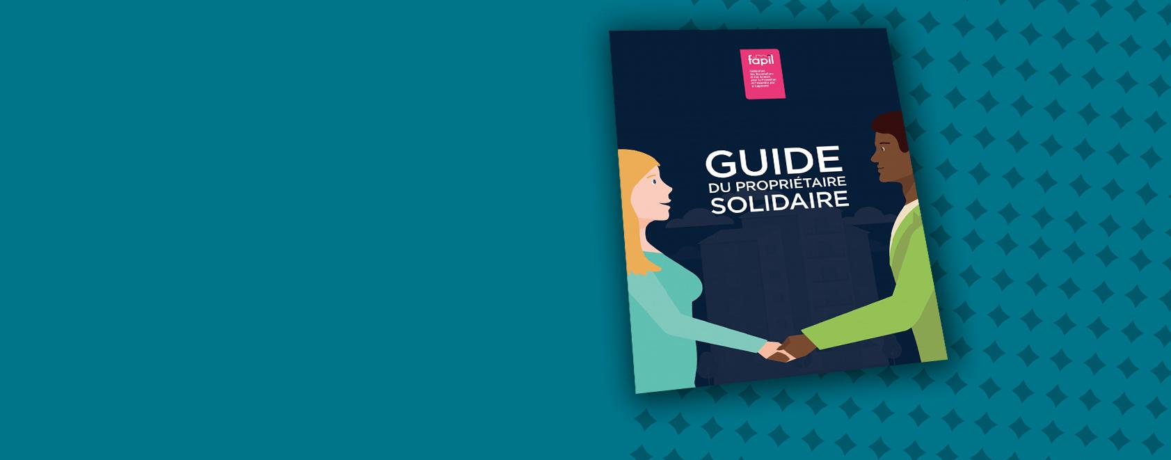 La Fapil édite le Guide du Propriétaire Solidaire