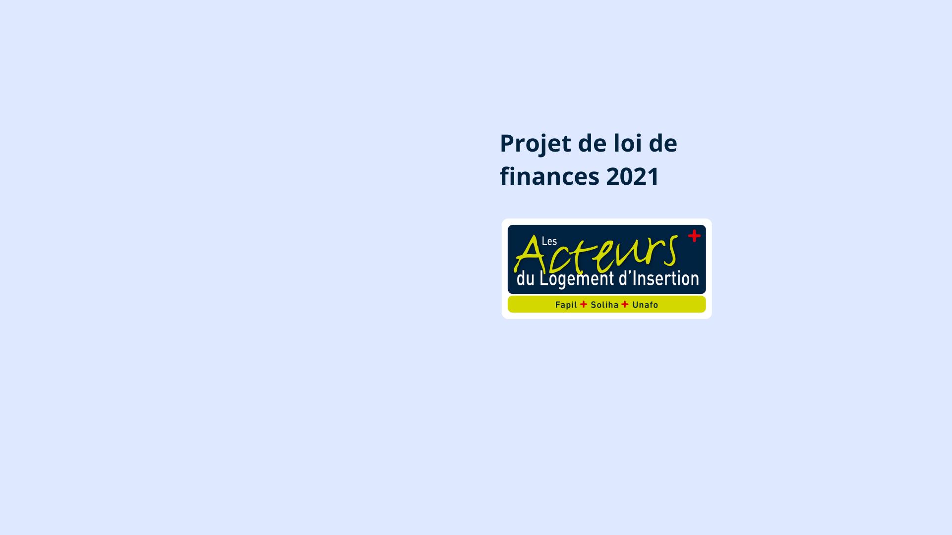 Projet de loi de finances 2021 : les propositions des Acteurs du Logement d'Insertion