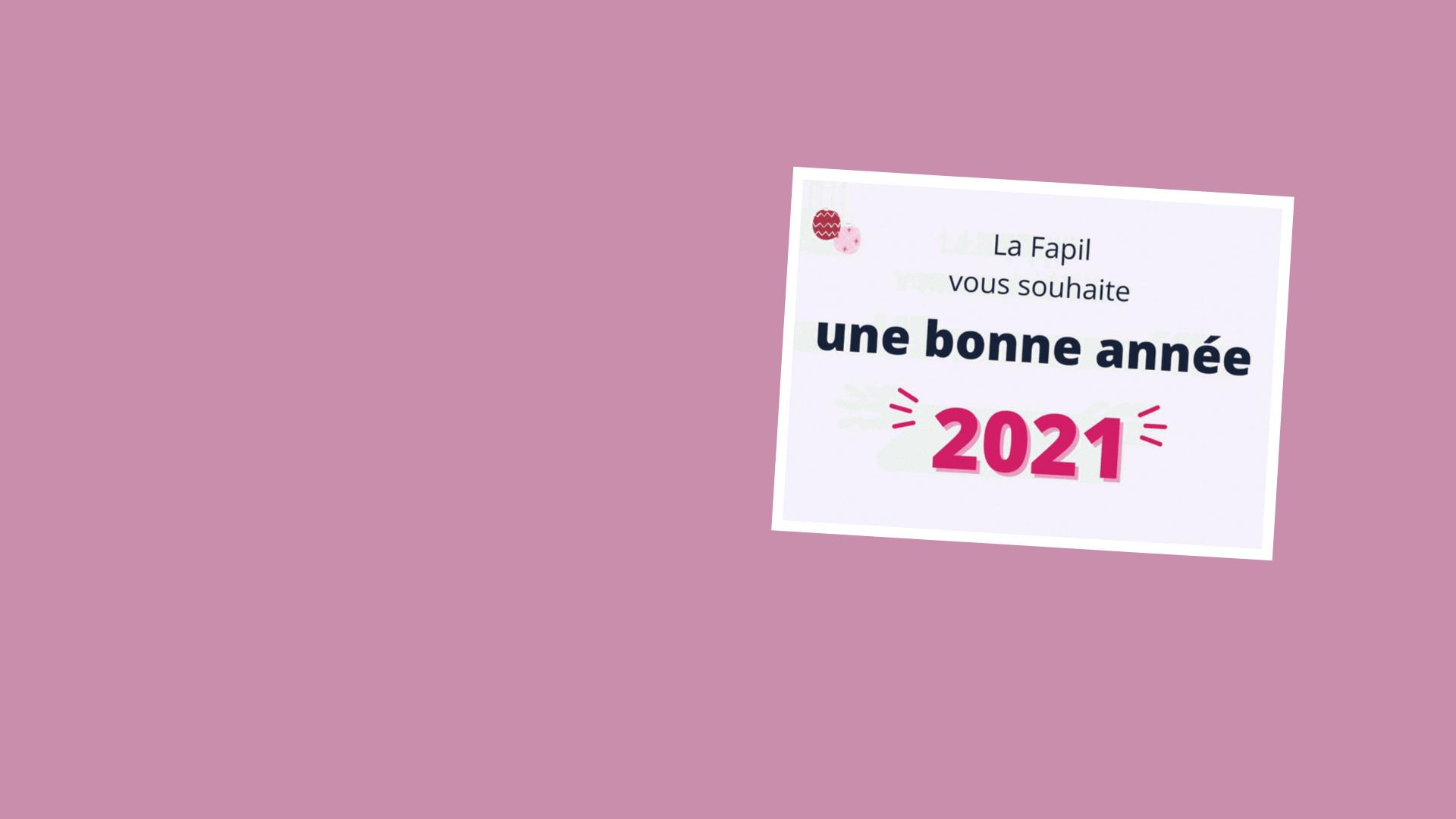 La Fapil vous souhaite une très bonne année 2021